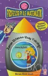 Timaş Çocuk - Profesör Pi ile Matematik - Zaman Ustasının Yolculuğu