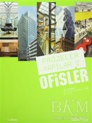 Yapı Endüstri Merkezi Yayınları - Projeler Yapılar 2 Ofisler