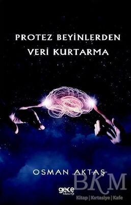 Protez Beyinlerden Veri Kurtarma