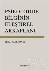 Hiperlink Yayınları - Psikolojide Bilginin Eleştirel Arkaplanı