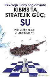 Hiperlink Yayınları - Psikolojik Harp Bağlamında Kıbrıs'ta Stratejik Güç: Su