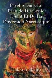 Cinius Yayınları - Psyche Dans Le Triangle Du Genie, D'etat Et De La Perversion Narcissique