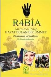 Elvan Yayıncılık - Rabia Meydanında Hayat Bulan Bir Ümmet