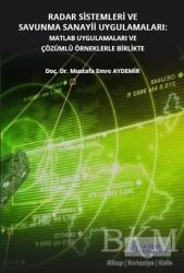 İstanbul Gelişim Üniversitesi Yayınları - Radar Sistemleri ve Savunma Sanayii Uygulamaları: Matlab Uygulamaları ve Çözümlü Örneklerle Birlikte