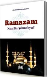 Guraba Yayınları - Ramazanı Nasıl Karşılamalıyız?