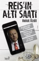 Truva Yayınları - Reis'in Altı Saati