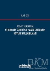 On İki Levha Yayınları - Rekabet Hukukunda Ayrımcılık Suretiyle Hakim Durumun Kötüye Kullanılması