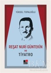 Kesit Yayınları - Reşat Nuri Güntekin ve Tiyatro