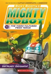 Scholastic - Ricky Ricotta's Mighty Robot vs. The Video Vultures from Venus Book 3