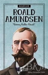 Parola Yayınları - Roald Amundsen - Kaşifler