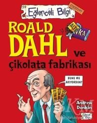 Eğlenceli Bilgi Yayınları - Roald Dahl ve Çikolata Fabrikası