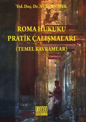 Roma Hukuku Pratik Çalışmaları & Temel Kavramlar