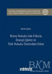 On İki Levha Yayınları - Roma Hukuku'nda Fiducia İnançlı İşlem ve Türk Hukuku Üzerindeki Etkisi