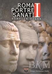 Bilgin Kültür Sanat Yayınları - Roma Portre Sanatı 1