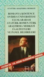 Atatürk Araştırma Merkezi - Romanya Köstence Ovidius Üniversitesi Uluslararası Atatürk Romen-Türk Araştırma Merkezi Faaliyetleri ve Panel Bildirileri