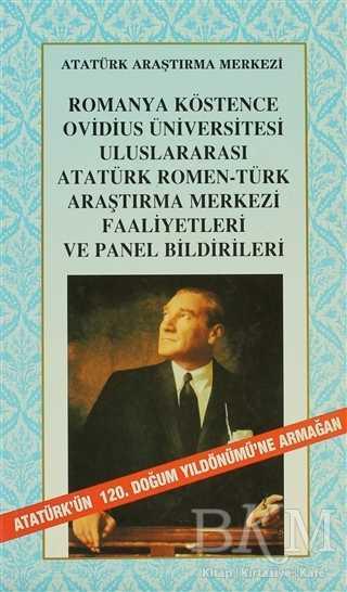 Romanya Köstence Ovidius Üniversitesi Uluslararası Atatürk Romen-Türk Araştırma Merkezi Faaliyetleri ve Panel Bildirileri