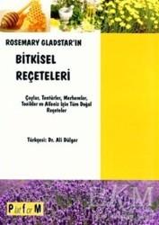 Platform Yayınları - Rosemary Gladstar'ın Bitkisel Reçeteleri