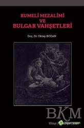 Hiperlink Yayınları - Rumeli Mezalimi ve Bulgar Vahşetleri