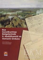 Zeytinburnu Belediyesi Kültür Yayınları - Rus Genelkurmay Belgelerinde 2. Abdülhamid ve Osmanlı Ordusu