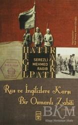 Timaş Yayınları - Rus ve İngilizlere Karşı Bir Osmanlı Zabiti