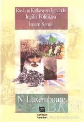 Kayıhan Yayınları - Rusların Kafkasyayı İşgalinde İngiliz Politikası ve İmam Şamil