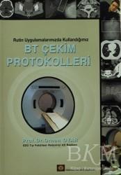 İstanbul Tıp Kitabevi - Rutin Uygulamalarımızda Kullandığımız BT Çekim Protokolleri