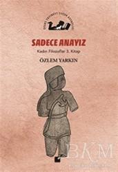 Öteki Yayınevi - Sadece Anayız - Kadın Filozoflar 3. Kitap