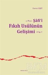 Ankara Okulu Yayınları - Şafi'i Fıkıh Usulünün Gelişimi