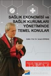 Siyasal Kitabevi - Akademik Kitaplar - Sağlık Ekonomisi ve Sağlık Kurumları Yönetiminde Temel Konular