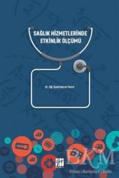 Gazi Kitabevi - Sağlık Hizmetlerinde Etkinlik Ölçümü