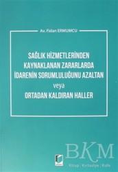 Adalet Yayınevi - Sağlık Hizmetlerinden Kaynaklanan Zararlarda İdarenin Sorumluluğunu Azaltan veya Ortadan Kaldıran Haller