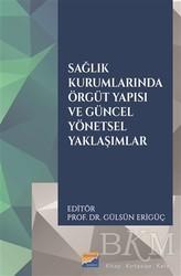 Siyasal Kitabevi - Akademik Kitaplar - Sağlık Kurumlarında Örgüt Yapısı ve Güncel Yönetsel Yaklaşımlar