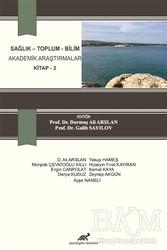 Paradigma Akademi Yayınları - Sağlık - Toplum - Bilim Akademik Araştırmalar Kitap 2