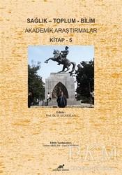 Paradigma Akademi Yayınları - Sağlık - Toplum - Bilim Akademik Araştırmalar Kitap - 5