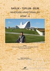 Paradigma Akademi Yayınları - Sağlık - Toplum - Bilim Akademik Araştırmalar Kitap - 6