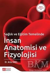 Pegem A Yayıncılık - Akademik Kitaplar - Sağlık ve Eğitim Temelinde İnsan Anatomisi ve Fizyolojisi