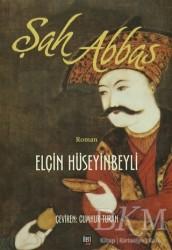 İleri Yayınları - Şah Abbas