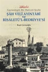 Okur Akademi - Şah Veli Ayintabi Ve Risaletü'l-Bedriyye'si