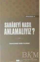 Siyer Yayınları - Sahabeyi Nasıl Anlamalıyız? (Ciltli)