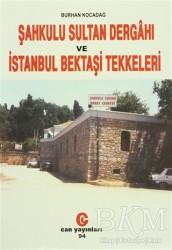 Can Yayınları (Ali Adil Atalay) - Şahkulu Sultan Dergahı ve İstanbul Bektaşi Tekkeleri