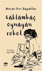 Şule Yayınları - Saklambaç Oynayan Robot