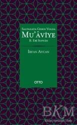 Otto Yayınları - Saltanata Giden Yolda Mu'aviye B. Ebi Sufyan