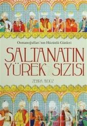 Zafer Yayınları - Saltanatın Yürek Sızısı