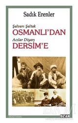 Ozan Yayıncılık - Şalvarlı Şaltak Osmanlı'dan Acılar Diyarı Dersim'e