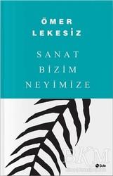 Şule Yayınları - Sanat Bizim Neyimize