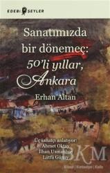 Edebi Şeyler - Sanatımızda Bir Dönemeç: 50'li Yıllar, Ankara