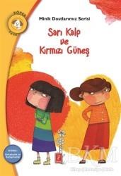 Pena Yayınları - Sarı Kalp ve Kırmızı Güneş - Minik Dostlarımız Serisi