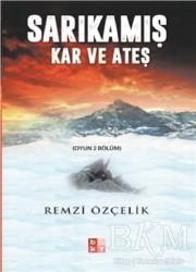 Babıali Kültür Yayıncılığı - Sarıkamış Kar ve Ateş