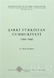 Türk Tarih Kurumu Yayınları - Şarki Türkistan Cumhuriyeti