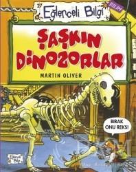Eğlenceli Bilgi Yayınları - Şaşkın Dinozorlar